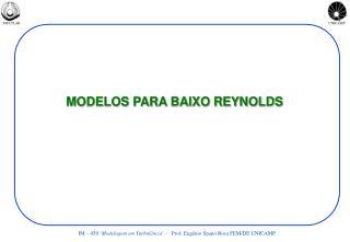 MODELOS PARA BAIXO REYNOLDS