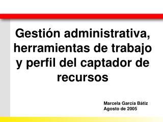 Gestión administrativa, herramientas de trabajo y perfil del captador de recursos