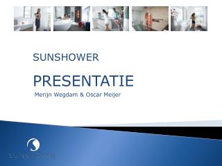 SUNSHOWER PRESENTATIE