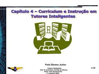 Capítulo 4 – Curriculum e Instrução em Tutores Inteligentes