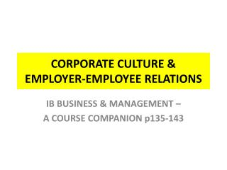 CORPORATE CULTURE  EMPLOYER-EMPLOYEE RELATIONS