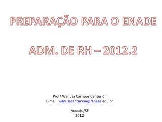PREPARAÇÃO PARA O ENADE ADM. DE RH – 2012.2