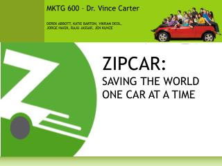 ZIPCAR: SAVING THE WORLD ONE CAR AT A TIME