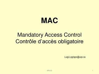 MAC Mandatory  Access Control Contrôle d'accès obligatoire