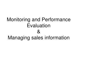 Monitoring and Performance Evaluation & Managing sales information