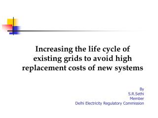Increasing the life cycle of existing grids to avoid high replacement costs of new systems