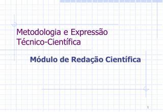 Metodologia e Expressão               Técnico-Científica