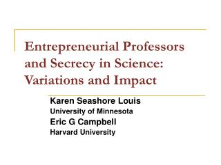 Entrepreneurial Professors and Secrecy in Science:  Variations and Impact