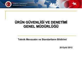 Teknik Mevzuatın ve Standartların Bildirimi 20 Eylül 2012