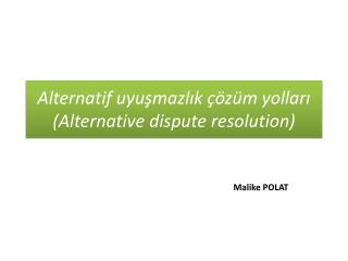 Alternatif uyuşmazlık çözüm yolları  ( Alternative dispute resolution )