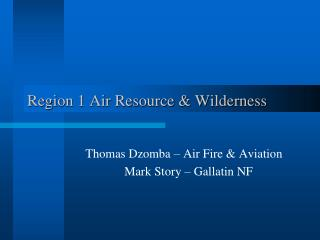Region 1 Air Resource & Wilderness