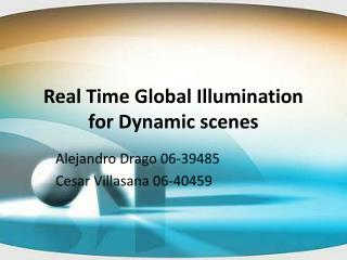 Real Time Global Illumination for Dynamic scenes