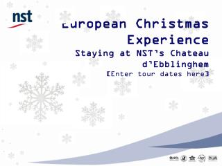 European Christmas Experience Staying at NST's Chateau d'Ebblinghem [Enter tour dates here]
