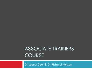 ASSOCIATE  TRAINERS COURSE