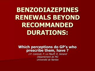 BENZODIAZEPINES RENEWALS BEYOND RECOMMANDED DURATIONS: