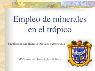 Empleo de minerales  en el trópico