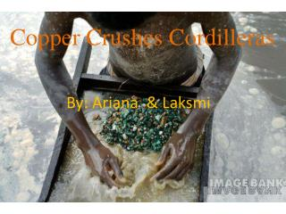 Copper Crushes Cordilleras