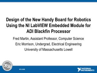 Design of the New Handy Board for Robotics Using the NI LabVIEW Embedded Module for ADI Blackfin Processor