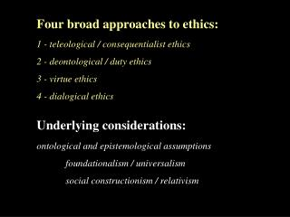 Four broad approaches to ethics: