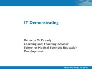 Rebecca McCready Learning and Teaching Advisor School of Medical Sciences Education Development
