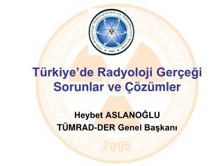 Türkiye'de Radyoloji Gerçeği Sorunlar ve Çözümler