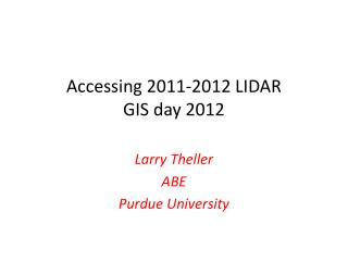 Accessing 2011-2012  LIDAR GIS day 2012