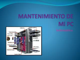 MANTENIMIENTO DE Mi PC