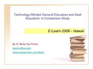Technology-Minded General Educators and Deaf Educators: A Comparison Study