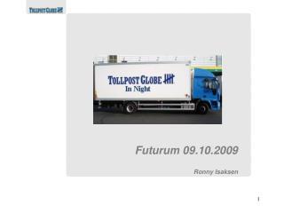 Futurum 09.10.2009 Ronny Isaksen