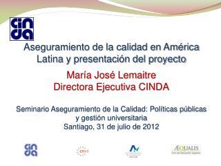 Aseguramiento  de la calidad en América Latina y presentación del proyecto María José Lemaitre