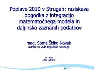 mag. Sonja Šiško Novak Inštitut za vode Republike Slovenije 17.2.2011 ARSO Ljubljana
