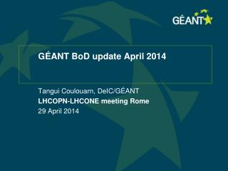 GÉANT  BoD  update April 2014