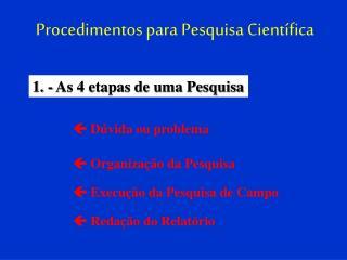 Procedimentos para Pesquisa Cient�fica
