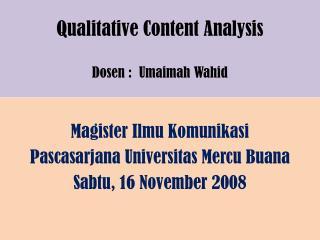 Qualitative Content Analysis Dosen  :   Umaimah  Wahid
