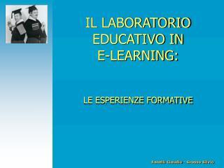 IL LABORATORIO EDUCATIVO IN  E-LEARNING :  LE ESPERIENZE FORMATIVE