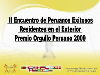 II Encuentro de Peruanos Exitosos  Residentes en el Exterior  Premio Orgullo Peruano 2009