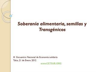 Soberanía alimentaria, semillas y Transgénicos