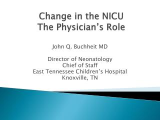 Change in the NICU The Physician s Role