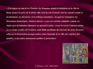 « J'ai exposé en cinq livres l'histoire des Romains, depuis la fondation de la ville de