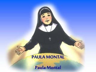 PAULA MONTAL Paula Montal