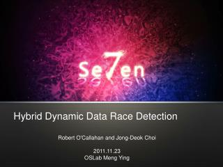 Hybrid Dynamic Data Race Detection
