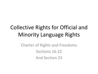 Collective Rights for Official and Minority Language Rights