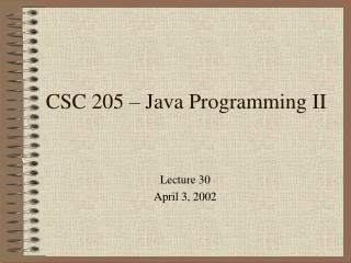 CSC 205 – Java Programming II