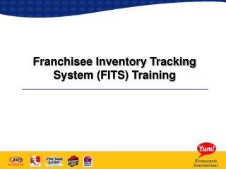 Franchisee Inventory Tracking System (FITS) Training