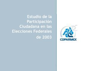 Estudio de la Participación Ciudadana en las Elecciones Federales de 2003