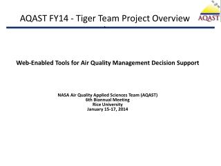 AQAST FY14 - Tiger Team Project Overview `