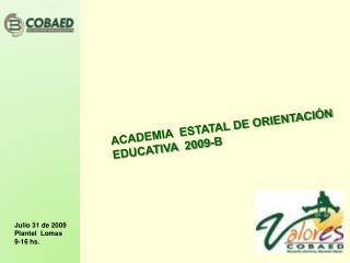 ACADEMIA  ESTATAL DE ORIENTACIÓN EDUCATIVA  2009-B