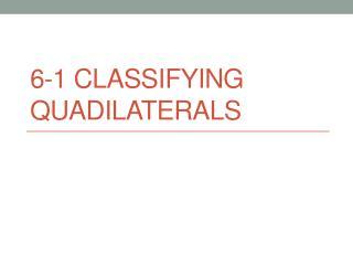 6-1 classifying  quadilaterals