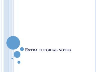 Extra tutorial notes