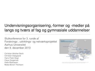 Slutkonference for 3. runde af Forsknings -, udviklings- og  netv�rksprojektet Aarhus Universitet